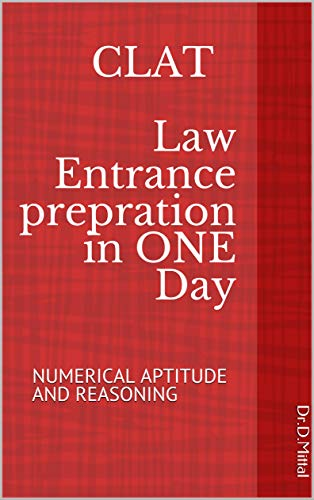 CLAT Law Entrance prepration in ONE Day: NUMERICAL APTITUDE AND REASONING