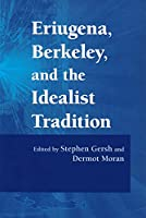 Eriugena, Berkeley, And the Idealist Tradition