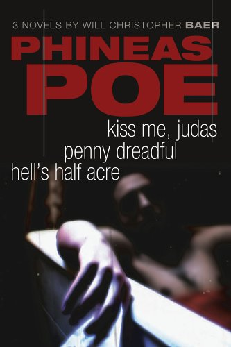 Phineas Poe: Kiss Me Judas, Penny Dreadful, Hell's Half Acre