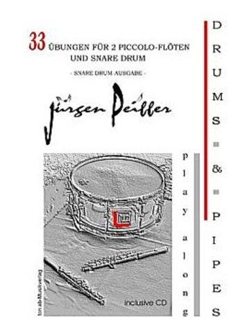 DRUMS & PIPES - 33 Übungen für 2 Piccolo-Flöten und Snaredrum - Snaredrum Ausgabe