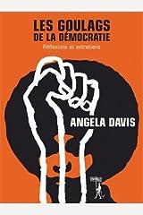 Les Goulags de la démocratie: Réflexions et entretiens Broché