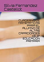 CUADERNO DE MATEMÁTICAS PARA EL ALUMNO DE ALTAS CAPACIDADES DE 2º EDUCACIÓN PRIMARIA