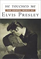 He Touched Me: The Gospel Music of Elvis Presley [DVD]