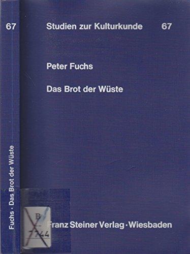Das Brot der Wüste (Studien zur Kulturkunde Bd. 67)