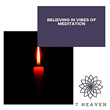 Believing In Vibes Of Meditation