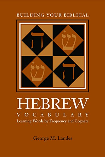 Building Your Biblical Hebrew Vocabulary: Learning Words by Frequency and Cognate (Resources for Biblical Studies Book 41) (English Edition)