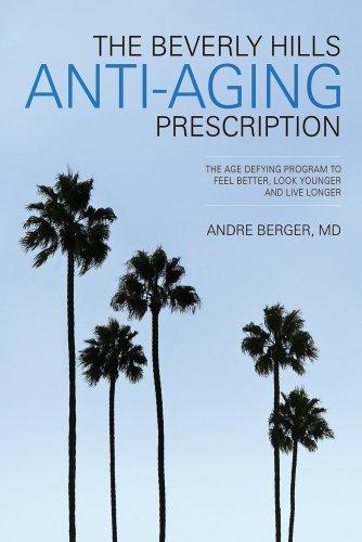 The Beverly Hills Anti-Aging Prescription (English Edition)