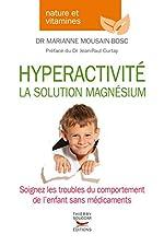 Hyperactivité - La solution magnésium de Marianne dr Mousain-bosc