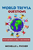 World Trivia Questions: Fun Facts About Movies, Art, Animals, TV, Music And Much More