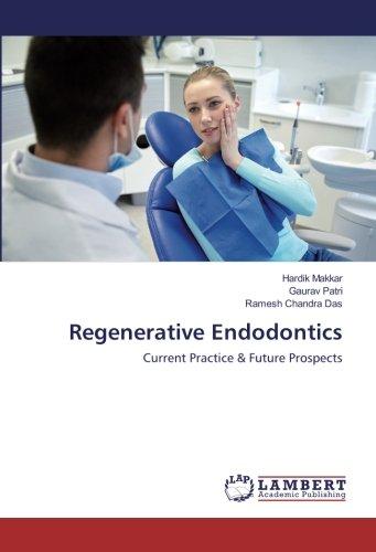 Regenerative Endodontics: Current Practice & Future Prospects