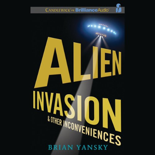 Alien Invasion and Other Inconveniences audiobook cover art
