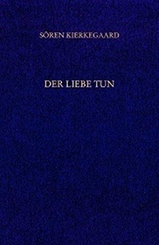 Der Liebe Tun. ( Gesammelte Werke und Tagebücher, 19. Abt. ( = Band 14 ))