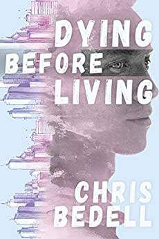 Dying Before Living by [Chris Bedell]