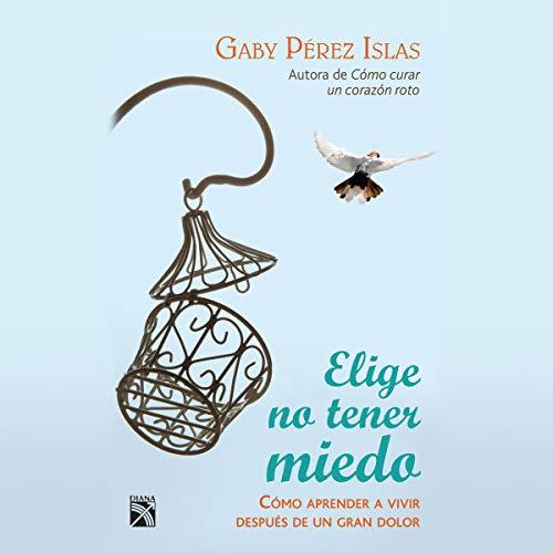 Elige no tener miedo (Narración en Castellano) audiobook cover art