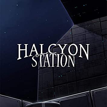 Halcyon Station (Official Game Soundtrack)