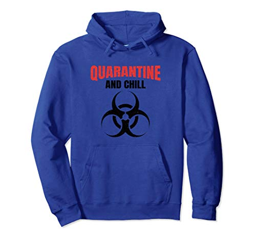 Funny Quarantine and Chill for self quarantine or isolation Pullover Hoodie