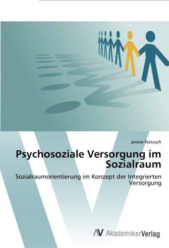 Psychosoziale Versorgung im Sozialraum: Sozialraumorientierung im Konzept der Integrierten Versorgung