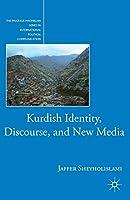 Kurdish Identity, Discourse, and New Media (The Palgrave Macmillan Series in International Political Communication)