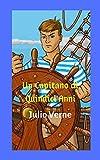 Un Capitano di Quindici Anni: Il giovane capitano che affronta avventure pericolose e rischiose riesce incredibilmente a salpare e portare a terra il grande Bergantin Schooner Pilgrim.