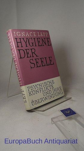 Hygiene der Seele : Psychische Konflikte und ihre Überwindung.