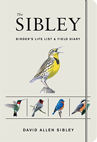 The Sibley Birder's Life List and Field Diary (Sibley Birds)