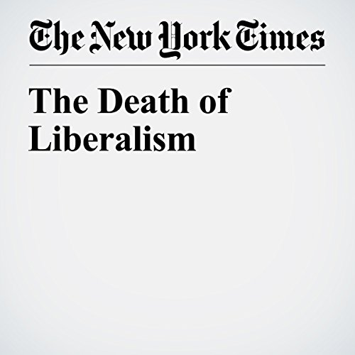 The Death of Liberalism audiobook cover art