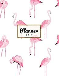 Planner 2019: Pink Flamingo Print | Weekly Calendar Schedule Organizer with Dot Grid Pages, Inspirational Quotes + To-Do Lists