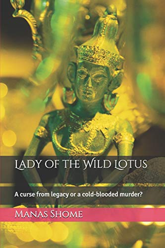 Lady of the Wild Lotus: A curse from legacy or a cold-blooded murder?