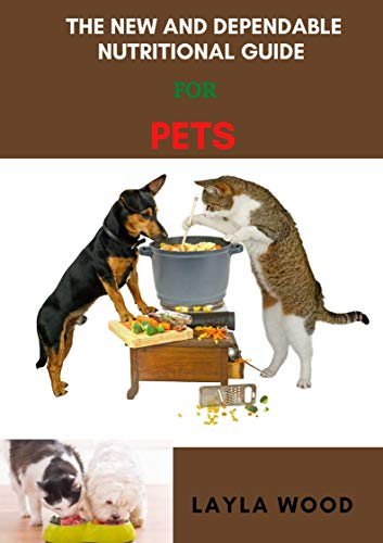 The New And Dependable Nutritional Guide For Pets (English...