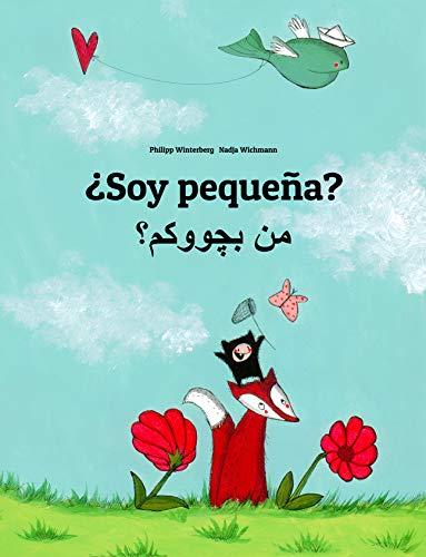 ¿Soy pequeña? من بچووکم؟: Libro infantil ilustrado español-kurdo/sorani (Edición bilingüe) (Spanish Edition)
