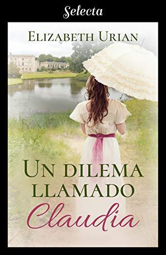 Un dilema llamado Claudia (Dilemas 2) eBook: Urian, Elizabeth: Amazon.es: Tienda Kindle