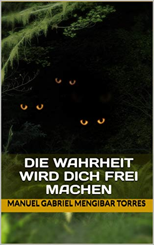 DIE WAHRHEIT WIRD DICH FREI MACHEN: SELSTACHTUNG UND WACHSTUM (German Edition)