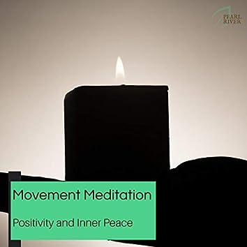 Movement Meditation - Positivity And Inner Peace