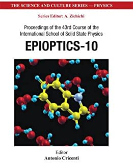 Epioptics-10 - Proceedings Of The 43rd Course Of The International School Of Solid State Physics