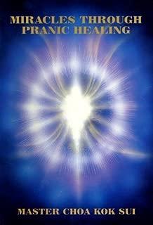 Miracles Through Pranic Healing Hardcover January 1, 1999