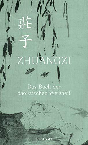 Zhuangzi. Das Buch der daoistischen Weisheit: Gesamttext