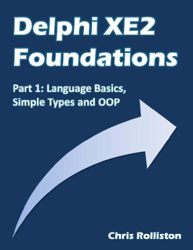 Delphi XE2 Foundations - Part 1 (English Edition)