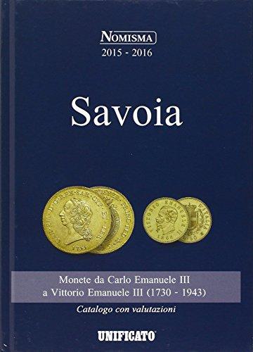 Savoia. Monete da Carlo Emanuele III a Vittorio Emanuele III (1730-1943)