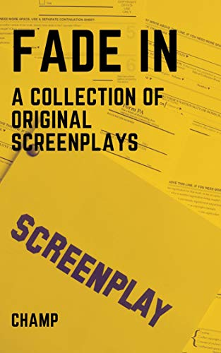 FADE IN: A Collection of Original Screenplays (English Edition)