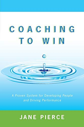 Coaching to Win A Proven System for Developing People and Driving Performance product image