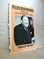 Further Moore: Interludes in an Accompanist's Life