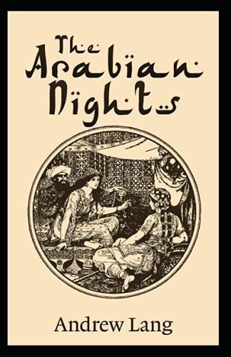 The Arabian Nights: Andrew Lang (Fairy Tales, Adventure, Literature) [Annotated]