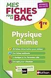 Mes fiches pour le BAC Physique Chimie 1re - Réforme du lycée