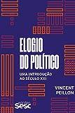 Elogio do político (Portuguese Edition)