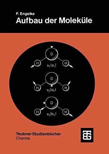 Aufbau der Moleküle: Eine Einführung (Teubner Studienbücher Chemie) (German Edition)