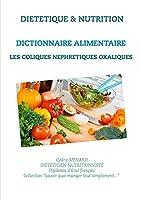 Dictionnaire alimentaire des coliques néphrétiques oxaliques