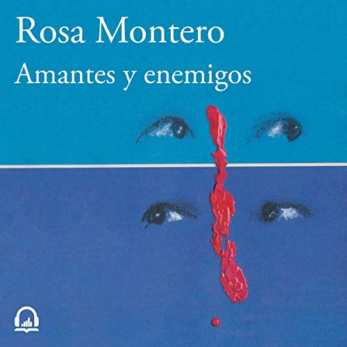 Amantes y enemigos [Lovers and Enemies] Audiobook By Rosa Montero cover art