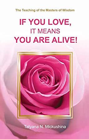 If You Love, It Means You Are Alive!