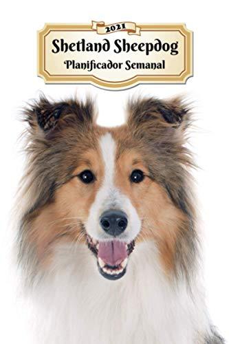 2021 Shetland Sheepdog Planificador Semanal: 107 Páginas | Tamaño A5 | Calendario | 12 Meses | 1 Semana en 2 Páginas | Agenda Semana Vista | Tapa Blanda | Perro