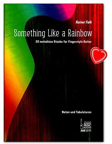Something Like a Rainbow - 20 melodiöse Stücke für Fingerstyle Guitar - Notenbuch mit bunter herzförmiger Notenklammer